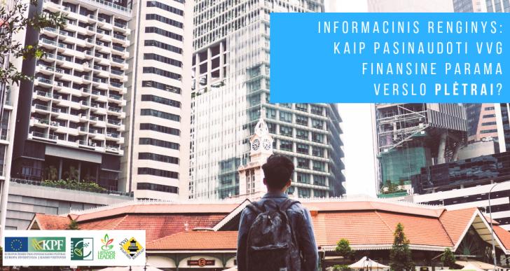 Kviečiame į informacinį renginį: kaip pasinaudoti VVG finansine parama verslo plėtrai?